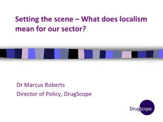 Setting the scene – What does localism mean for our sector?