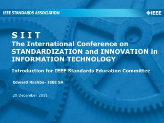 S I I T The International Conference on  STANDARDIZATION and INNOVATION in  INFORMATION TECHNOLOGY