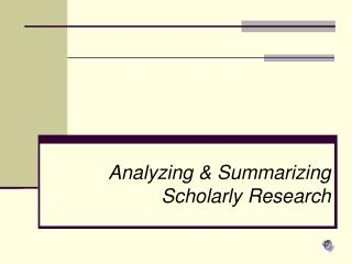 Analyzing & Summarizing Scholarly Research