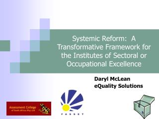 Systemic Reform:  A Transformative Framework for the Institutes of Sectoral or Occupational Excellence