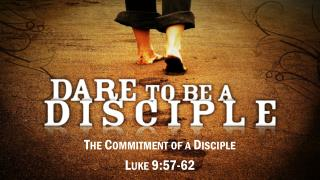 The  Commitment of a  Disciple Luke  9:57-62