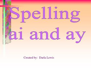 Spelling  ai and ay