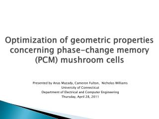 Optimization of geometric properties concerning phase-change memory (PCM) mushroom cells