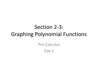 Section 2-3:  Graphing Polynomial Functions