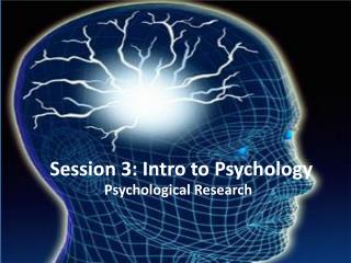 Session 3: Intro to Psychology
