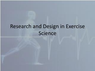 Research and Design in Exercise Science