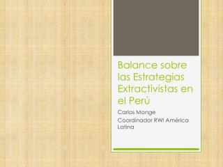 Balance sobre las Estrategias  Extractivistas  en el Perú
