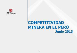 COMPETITIVIDAD  MINERA EN EL PERÚ Junio 2013