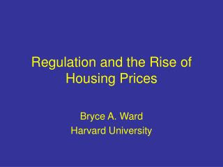 Regulation and the Rise of Housing Prices
