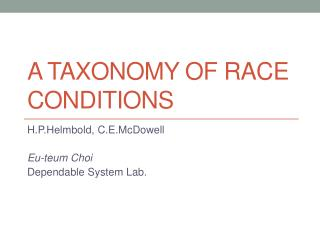 A taxonomy of race conditions