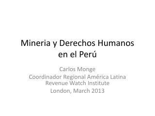 Mineria y  Derechos Humanos en el Per ú