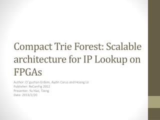 Compact  Trie  Forest: Scalable architecture for IP Lookup on FPGAs