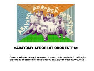 ::ABAYOMY AFROBEAT ORQUESTRA::