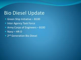 Bio Diesel Update