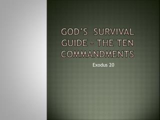 GOD'S  SURVIVAL  GUIDE – The Ten Commandments