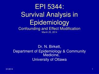 EPI 5344: Survival Analysis in Epidemiology Confounding and Effect Modification March 25, 2014