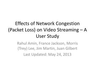 Effects of Network Congestion (Packet Loss) on Video Streaming – A User Study