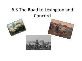 6.3  The Road  to Lexington and  Concord