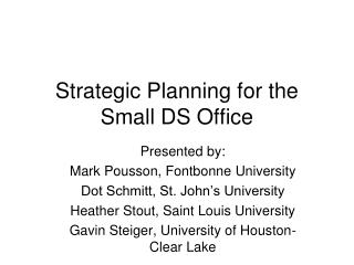 Strategic Planning for the Small DS Office