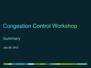 Congestion Control Workshop Summary