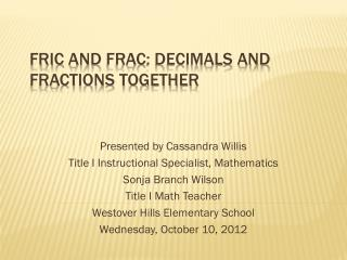 Fric  and  Frac : Decimals and Fractions Together
