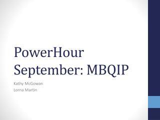 PowerHour  September: MBQIP