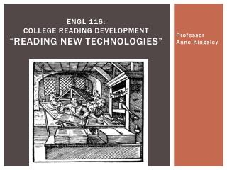 "ENGL 116:  College Reading Development ""Reading New Technologies"""