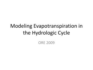 Modeling  Evapotranspiration  in the Hydrologic Cycle