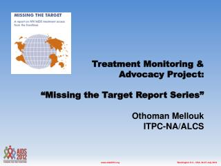 Why monitoring through Missing the Target (MTT)?