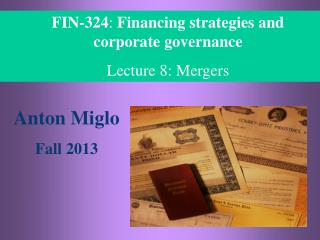 FIN-324 :  Financing strategies and corporate governance Lecture  8: Mergers