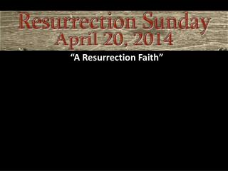�A Resurrection Faith�