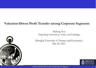 Valuation-Driven Profit Transfer among Corporate Segments
