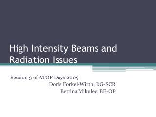 High Intensity Beams and Radiation Issues
