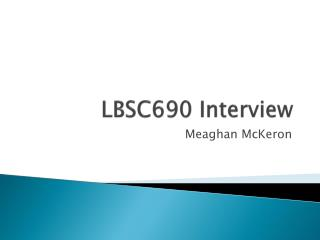 LBSC690 Interview