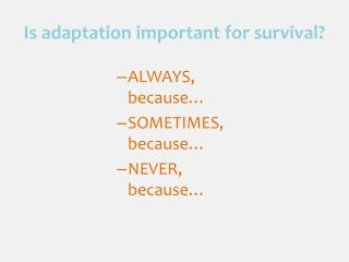Is adaptation important for survival?