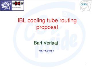 IBL  cooling tube routing proposal