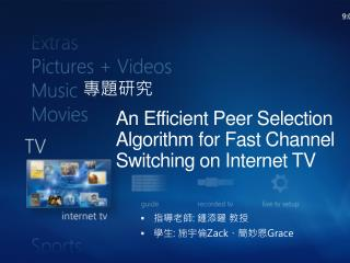 An Efficient Peer Selection Algorithm for Fast Channel Switching on Internet TV