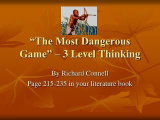 the most dangerous game critical thinking answers High school english lesson plan: short stories students improve reading comprehension and critical thinking skills the most dangerous game by richard connell.
