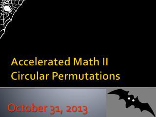 Accelerated Math II Circular Permutations