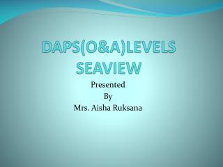 DAPS(O&A)LEVELS SEAVIEW