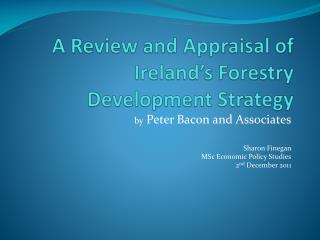 A Review and Appraisal of Ireland's Forestry Development Strategy