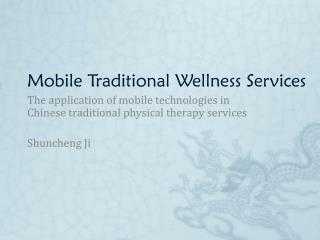 Mobile Traditional Wellness Services