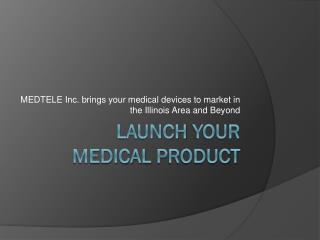 Launch your Medical Device