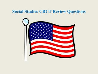 Social Studies CRCT Review Questions