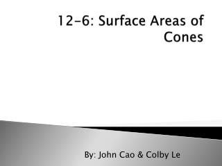 12-6: Surface Areas of Cones