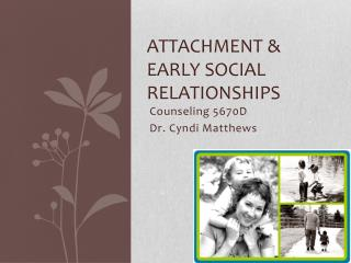 Attachment & Early Social Relationships