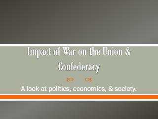 Impact of War on the Union & Confederacy