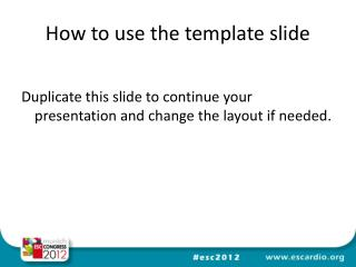 How to use the template slide