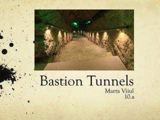 Bastion Tunnels