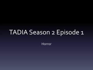 TADIA Season 2 Episode 1